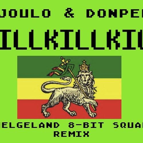 Djoulo & Donpéké - Killkillkill (Helgeland 8-bit Squad Remix)