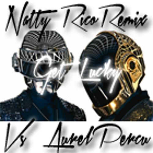 """""""Get Lucky"""" Natty Rico Remix Vs Aurelpercu"""