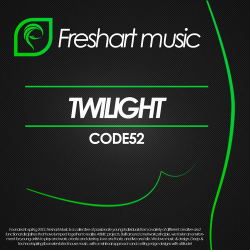 CODE52 - Twilight (Original Mix) *Out Now On Freshart Music*