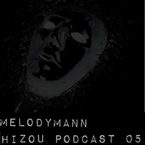 Hizou Podcast # 05 Melodymann