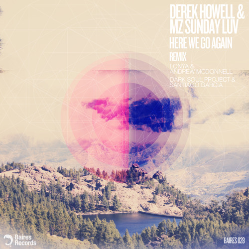 Derek Howell feat. Mz Sunday Luv - Here We Go Again (Dark Soul Project & Santiago Garcia Remix)