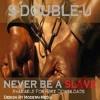 Never Be A Slave (Explicit Version)