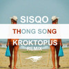 Thong Song By Sisqo (Kroktopus Remix)