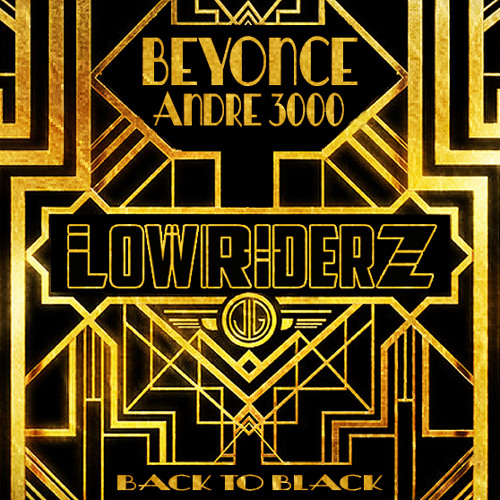 Beyonce & Andre 3000  - Back to Black ((LowRIDERz Remix)) FREE DL
