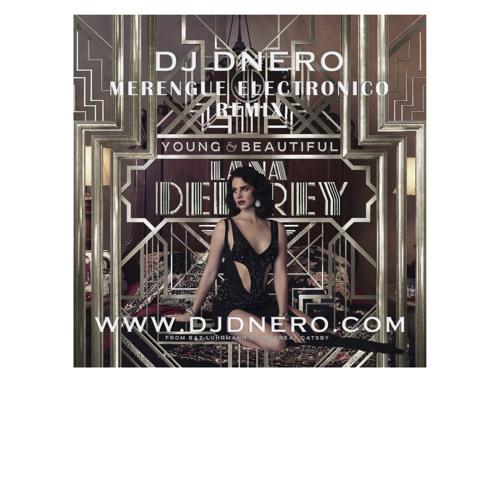 Lana Del Rey - Young and Beautiful (DJ DNero Merengue Electronico Remix)