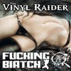 Fuckin Biatch EP - The Vinyl Raider ( Out Now on Hardtunes.com )