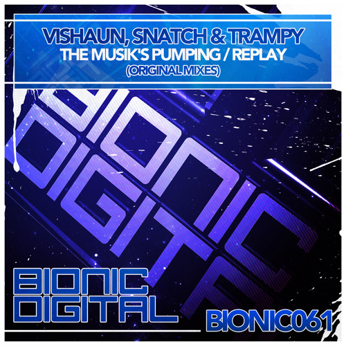 Vishaun, Snatch & Trampy - Replay - OUT 03/06/2013