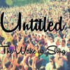 The Wake up Song - Untitled - Free Download