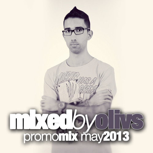 Mixed by Olivs - PromoMix May2013