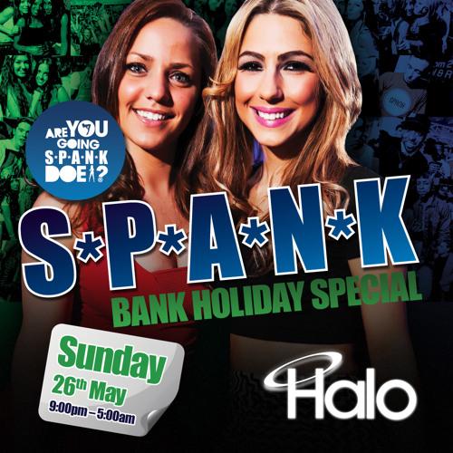 S*P*A*N*K Peterborough Bank Holiday Specials at Halo - Bashment mix