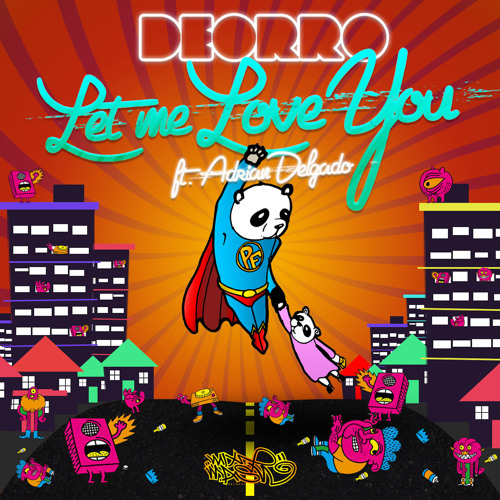 Deorro Feat. Adrian Delgado - Let Me Love You (Original Radio Mix) Out May 20th