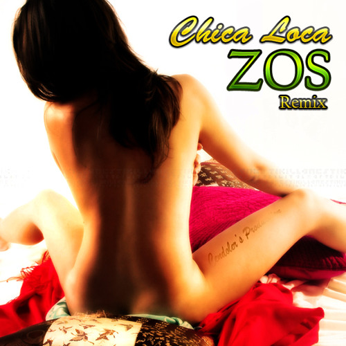 ZOS REMIX - CHICA LOCA -
