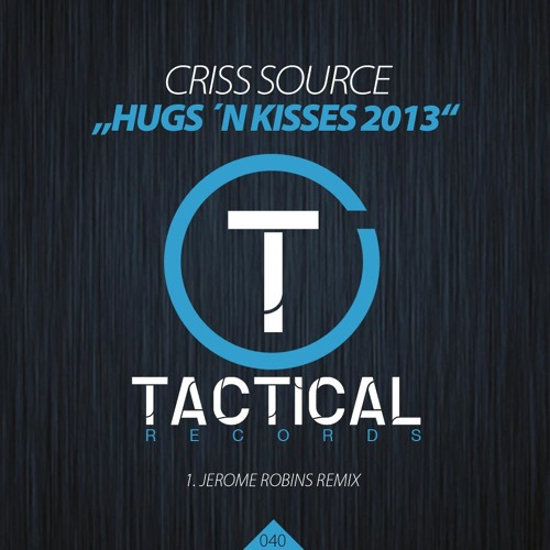 Criss Source - Hugs'N Kisses (Jerome Robins Mix) - TACTICAL RECORDS