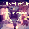 I Dont Care - Icona Pop (FAST EDDIE REMIX)