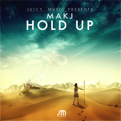 Hold Up by MAKJ