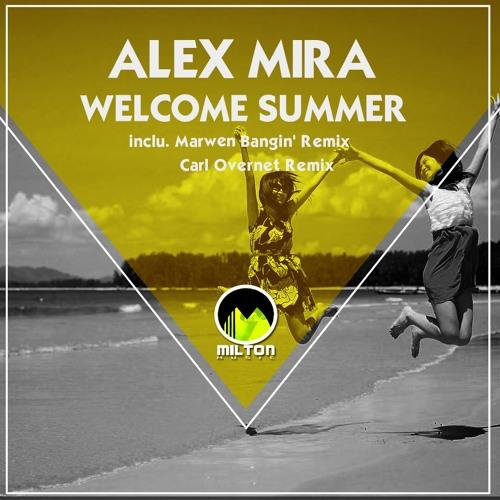 Alex Mira - Welcome Summer (Marwen Bangin' Remix)
