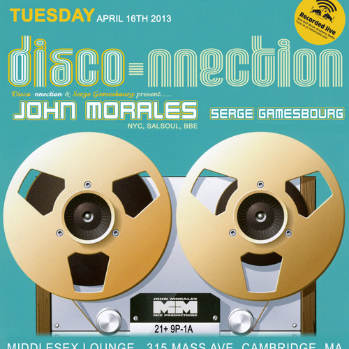 DISCO-NNECTION 4.16.13 W JOHN MORALES MY SET ONLY