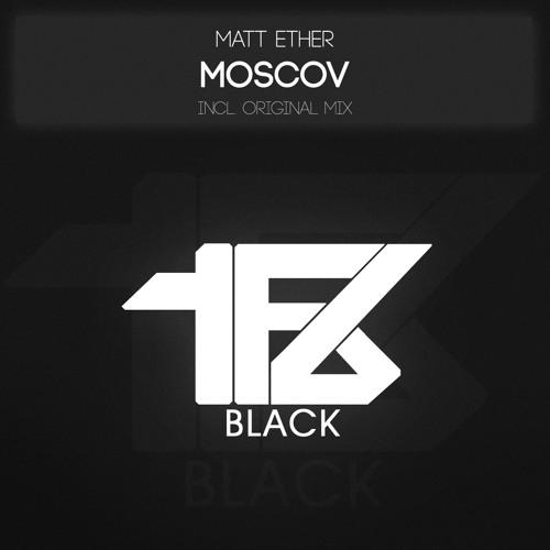 Matt Ether - Moscov (Original mix) 20/03/2013 all stores!!