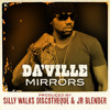DaVille - Mirrors  (Produced by Silly Walks Discotheque & Jr Blender)