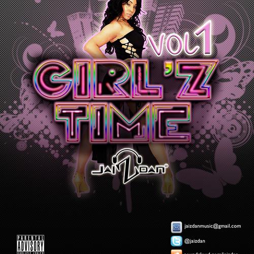 GIRL'Z TIME VOL 1 (RAW) [MIXED BY JAIZDAN]