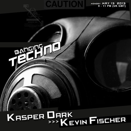 Banging Techno sets 055 >> Kasper Dark // Kevin Fischer