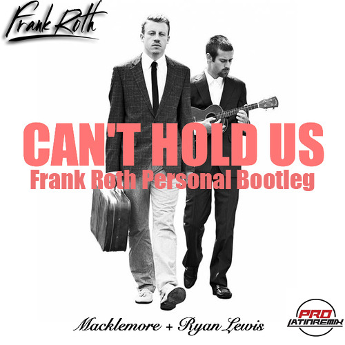 PREVIEW Macklemore - Cant Hold Us (Frank Roth Personal Dutch Bootleg) PURCHASE AT PROLATINREMIX.COM