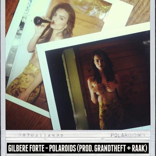 Gilbere Forte - Polaroids (Prod. Grandtheft + Raak)