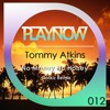 No Money No Honey (Original Mix) / Tommy Atkins / PlayNow 012 (OUT NOW)