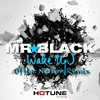MR★BLACK - Wake Up (Offer Nissim Remix)