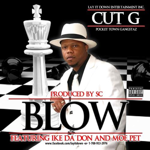 """""""Blow"""" by Cut G / Ike Da Don / Moe Pet"""