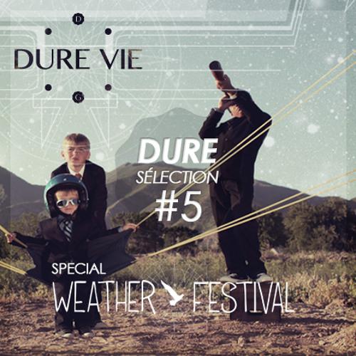 Dure Sélection #5 • Special Weather Festival 2013