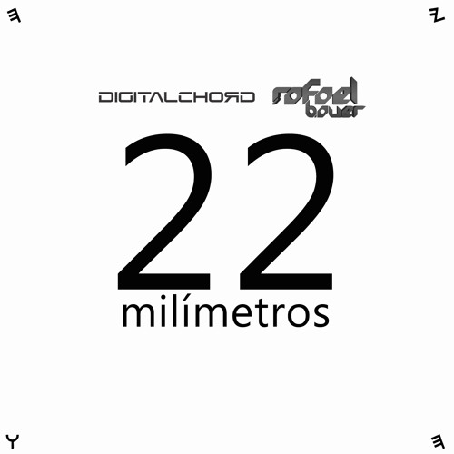 Digitalchord & Rafael Bauer - 22 milimetros (Original Mix)