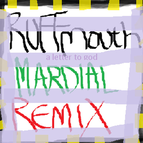Ruffmouth - A Letter To God (Mardial Remix)