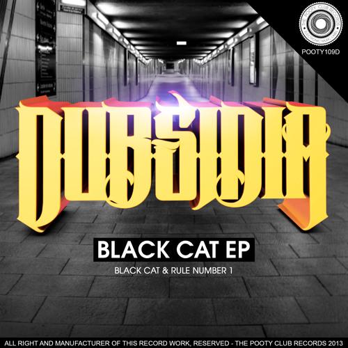 Dubsidia - Black Cat (Original Mix) CUT