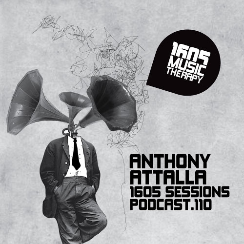 Anthony Attalla ~ 1605 Sessions // Podcast.110 ~ FREE DOWNLOAD