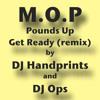 **M.O.P.**P's Up,Get Ready Remix,(DJ HANDPRINTS & DJ OPS)(Download)