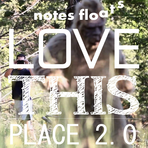 Notes Floats - Love This Place 2.0 - Love Our Records