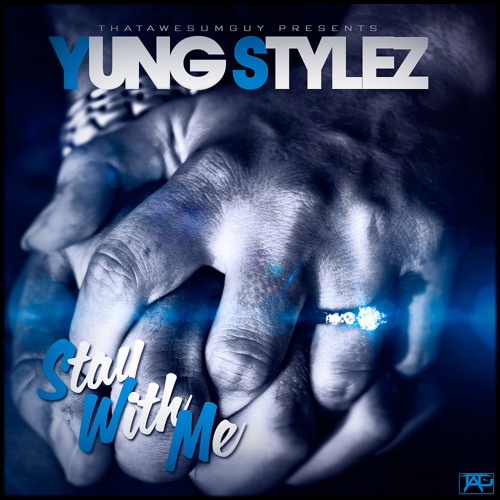 Yung Stylez - Stay With Me