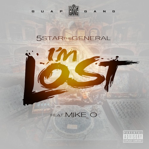 "5 Star The General ""I'm Lost"" (Feat. Mike O)"