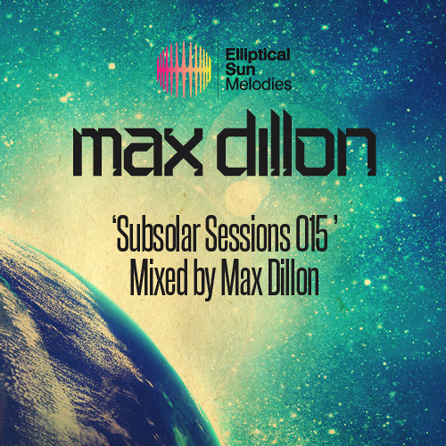 Max Dillon - SubSolar Sessions 015 [Final Show Mix]