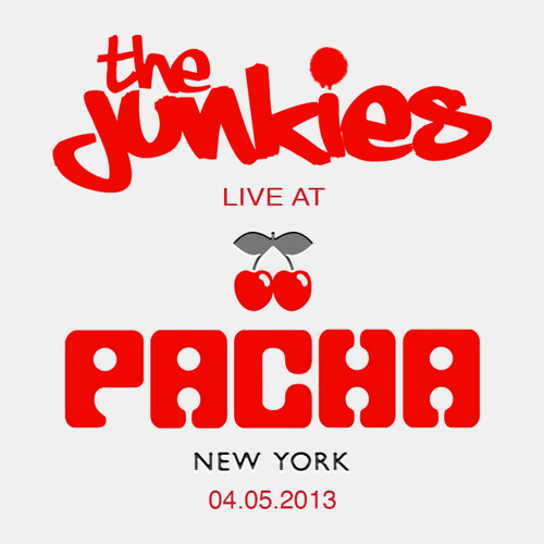 The Junkies Live @ Pacha, New York, USA 04-05-2013