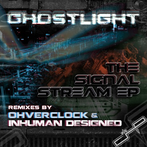 Ghostlight - The Signal Stream .EP - Inhuman Designed Rmx [Free EP]