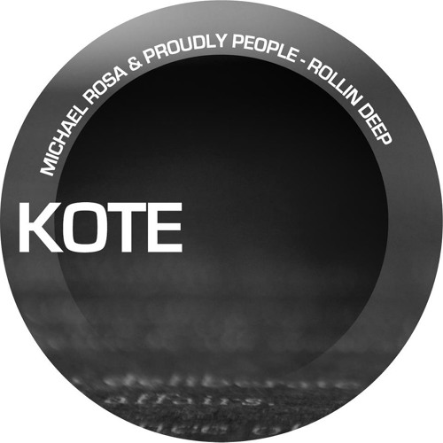 Michael Rosa & Proudly People - Rollin Deep (Original Mix) [Kote Records]
