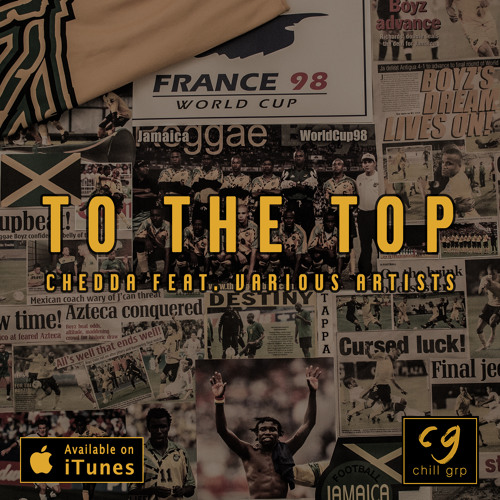 To The Top - Chedda Ft. Various Artists