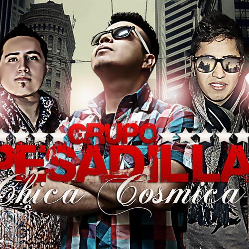 Chica Cosmica- Grupo Pesadilla 2013