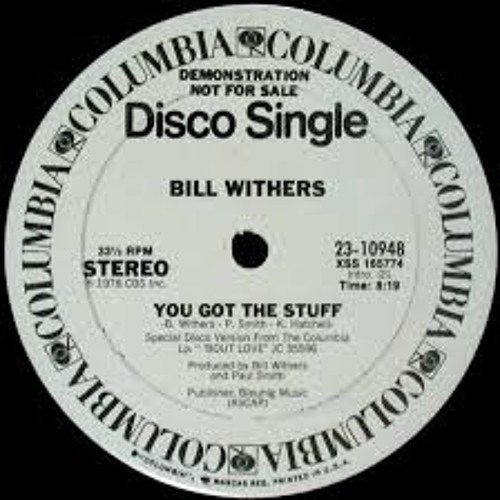 "Bill Withers ""You Got The Stuff"" (Black Cock edit)"