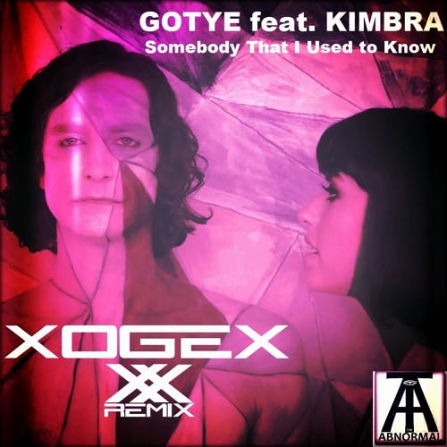 Gotye feat. Kimbra - Somebody That I Used to Know (XOGEX remix)