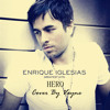 Enrique Hero~cover by vayne ~~