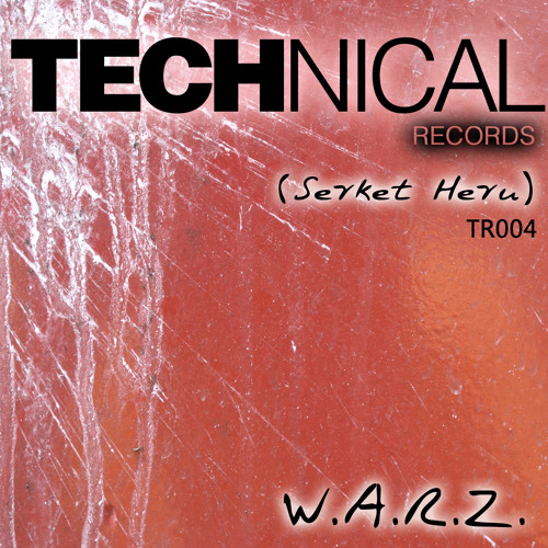 W.A.R.Z. - Serket Heru - TROO4 - NOW ON BEATPORT