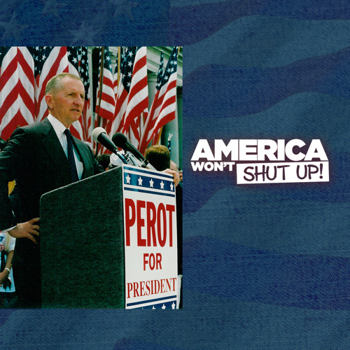 About the 1992 Ross Perot Presidential Campaign! with Langan Kingsley & James Dwyer